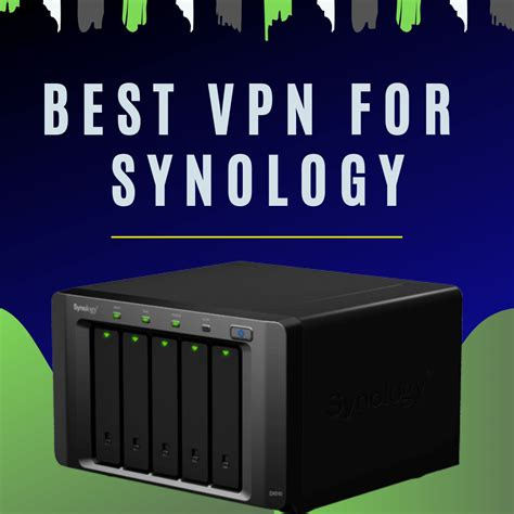 Best VPN for Synology in 2020 – Protect your Data Center