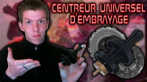 OUTILLAGE | CENTREUR UNIVERSEL D'EMBRAYAGE - YouTube