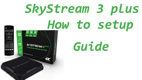 Complete Setup guide for SkyStream Three Plus - FileLinked